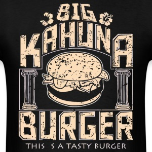 Big Kahuna Burger - Men's T-Shirt