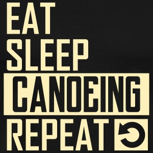 eat sleep canoeing T-Shirts - Men's Premium T-Shirt