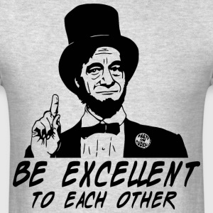 Be Excellent To Each Other - Men's T-Shirt
