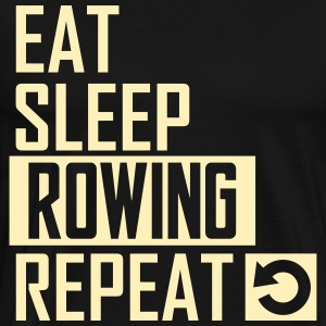 eat sleep rowing T-Shirts - Men's Premium T-Shirt