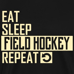eat sleep field hockey T-Shirts - Men's Premium T-Shirt