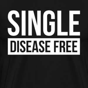 SINGLE DISEASE FREE T-Shirts - Men's Premium T-Shirt