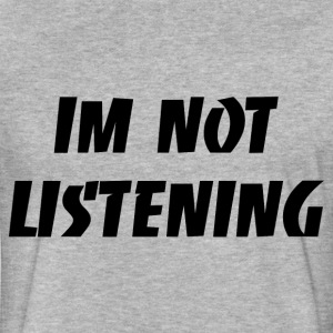 NOT LISTENING T-Shirts - Fitted Cotton/Poly T-Shirt by Next Level