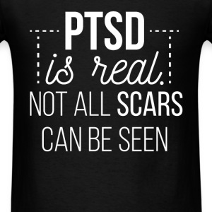 PTSD is real. Not all scars can be seen - Men's T-Shirt