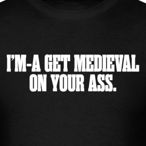 Pulp Fiction - I'ma Get Medieval On Your Ass - Men's T-Shirt