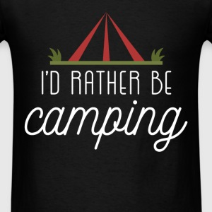 I'd rather be camping - Men's T-Shirt