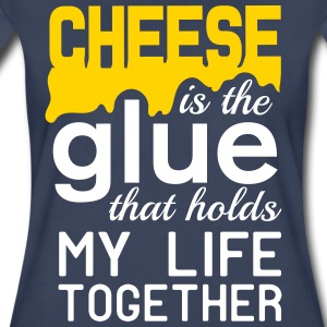 Cheese is the glue that holds my life together T-Shirts - Women's Premium T-Shirt