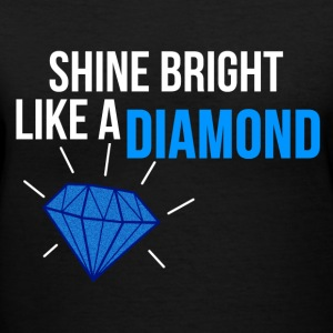 SHINE BRIGHT LIKE A DIAMOND T-Shirts - Women's V-Neck T-Shirt