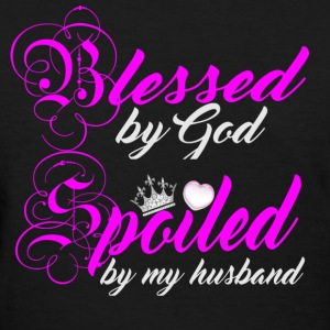 blessed by god spoiled by my husband - Women's T-Shirt