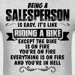 Being A Salesperson... T-Shirts - Men's T-Shirt