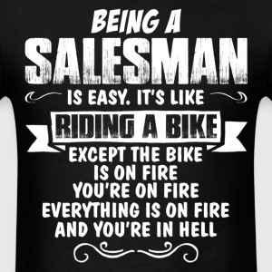 Being A Salesman... T-Shirts - Men's T-Shirt