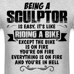 Being A Sculptor... T-Shirts - Men's T-Shirt