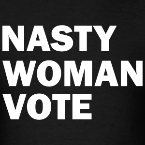 NASTY WOMAN VOTE T-Shirts - Men's T-Shirt