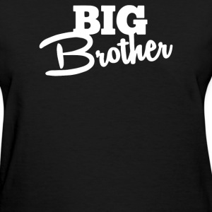 big brother - Women's T-Shirt