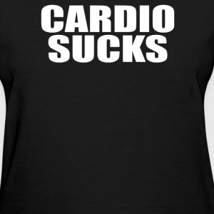 cardio sucks - Women's T-Shirt