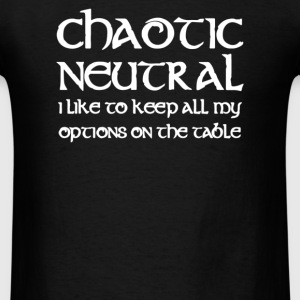 Chaotic Neutral I Like To Keep My Options - Men's T-Shirt