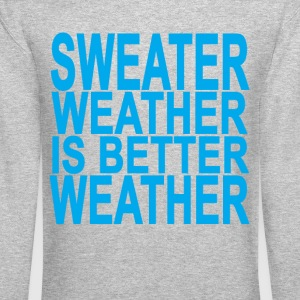 sweater_weather_is_better_weather_ - Crewneck Sweatshirt