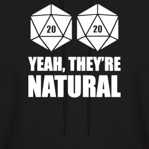 D20 Yeah They're Natural - Men's Hoodie