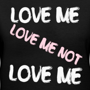 Love Me Love Me Not T-Shirts - Women's V-Neck T-Shirt