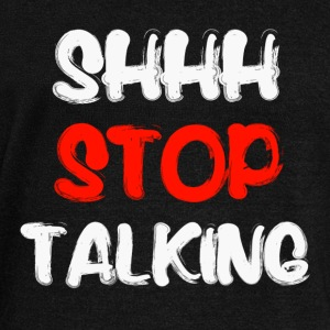 Shh Stop Talking Long Sleeve Shirts - Women's Wideneck Sweatshirt