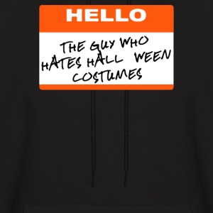 Hello My Name Is The Guy Who Hates Halloween - Men's Hoodie
