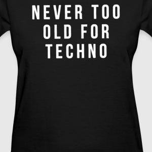 NEVER OLD FOR TECHNO - Women's T-Shirt