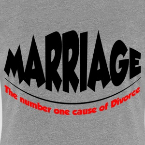 CAUSE OF DIVORCE FUNNY T-Shirts - Women's Premium T-Shirt
