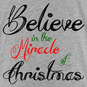 BELIEVE OF MIRACLE Baby & Toddler Shirts - Toddler Premium T-Shirt