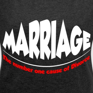 CAUSE OF DIVORCE FUNNY T-Shirts - Women's Roll Cuff T-Shirt