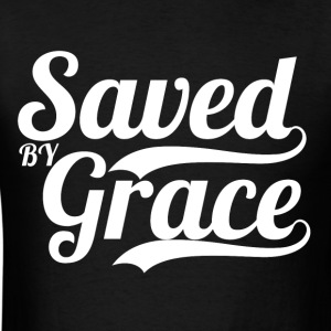 Saved By Grace Bible Scripture Verse Quote T-Shirts - Men's T-Shirt