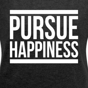 PURSUE HAPPINESS T-Shirts - Women´s Rolled Sleeve Boxy T-Shirt