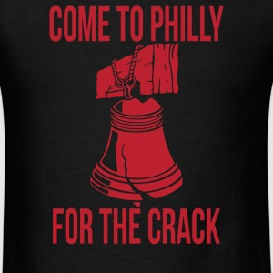 Come To Philly For Crack - Men's T-Shirt