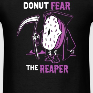 Donut Fear the Reaper - Men's T-Shirt