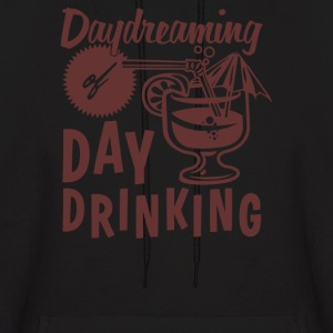 Day Dreaming Day Drinking - Men's Hoodie