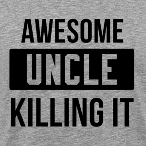 Awesome UNCLE killing it T-Shirts - Men's Premium T-Shirt