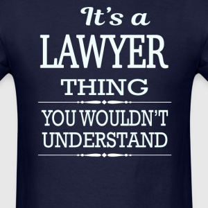 It's A Lawyer Thing You Wouldn't Understand - Men's T-Shirt