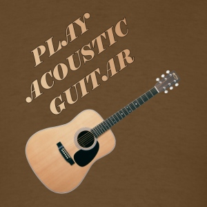 Play Acoustic Guitar - Men's T-Shirt