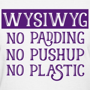 WYSIWYG - All Natural Beauty - Women's T-Shirt