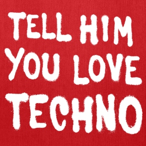 Tell him you love techno - Tote Bag