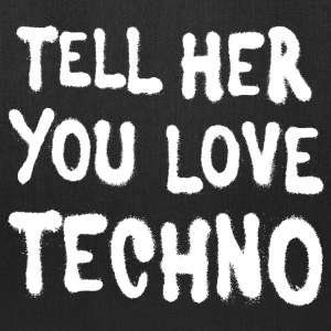 Tell her you love techno - Tote Bag