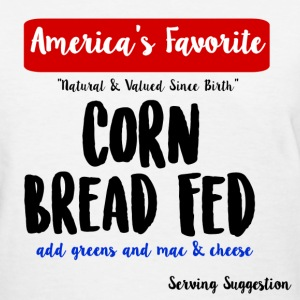 Corn Bread Fed T-Shirts - Women's T-Shirt