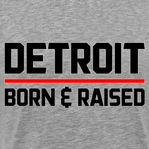 Detroit Born & Raised T-Shirts - Men's Premium T-Shirt