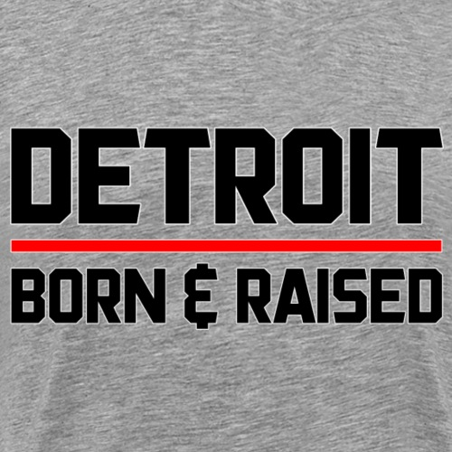 Detroit Born & Raised