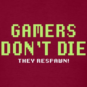 Gamers Dont Die They Respawn! - Men's T-Shirt