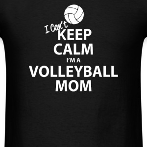I Can't Keep Calm I'm a Volleyball Mom - Men's T-Shirt