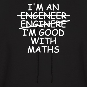 I'm An Engineer Im Good With Maths - Men's Hoodie