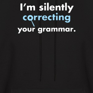 I'm Silently Correcting Your Grammar - Men's Hoodie