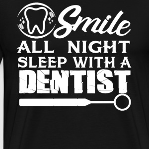 Sleep With A Dentist - Men's Premium T-Shirt