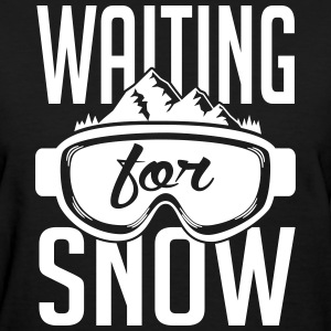 Skiing: waiting for snow T-Shirts - Women's T-Shirt