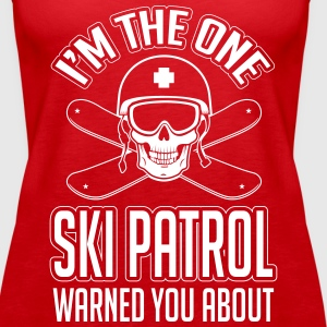 Snowboard: I'm the one ski patrol warned you about Tanks - Women's Premium Tank Top